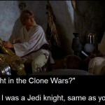 Obi-Wan Kenobi tells Luke Skywalker that he fought in the Clone Wars with Luke's father  (in Episode IV: A New Hope)